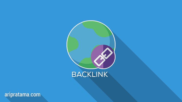 Apa Itu Backlink, Pengertian dan Fungsinya