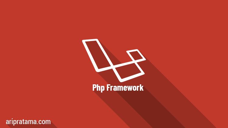 Apa itu framework php dan jenis php framework